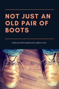 Not Just an Old Pair of Boots