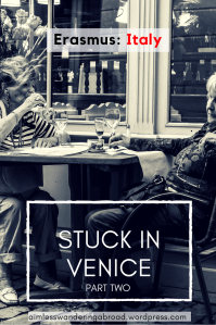 Stuck in Venice – a tale of wine, cheese, eyeliner and loose change. Part II.